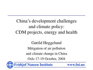 China's development challenges  and climate policy:  CDM projects, energy and health