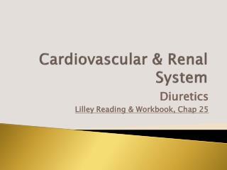 Cardiovascular & Renal System