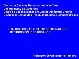 Centro de Ci ncias Humanas Letras e Artes Departamento de Geografia Curso de Especializa  o em Gest o Ambiental Urbana D