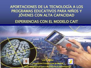 APORTACIONES DE LA TECNOLOGÍA A LOS  PROGRAMAS  EDUCATIVOS PARA NIÑOS Y JÓVENES CON ALTA CAPACIDAD