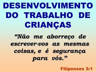 DESENVOLVIMENTO  DO  TRABALHO  DE  CRIANÇAS