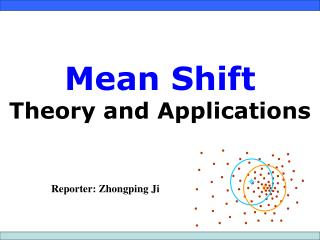 Mean Shift Theory and Applications