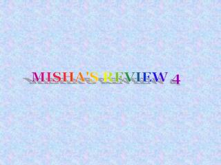 MISHA'S REVIEW 4