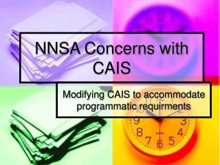 NNSA Concerns with CAIS
