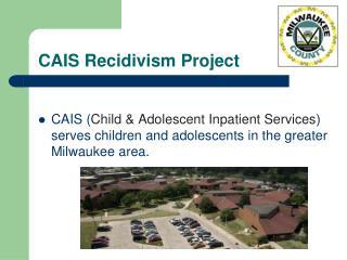 CAIS Recidivism Project