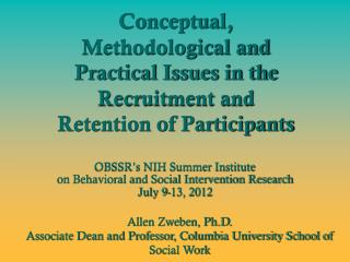 Conceptual, Methodological and Practical Issues in the Recruitment and Retention of Participants