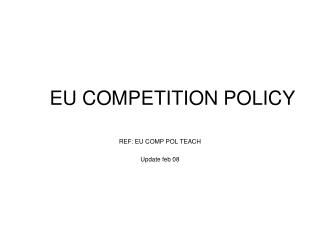 EU COMPETITION POLICY
