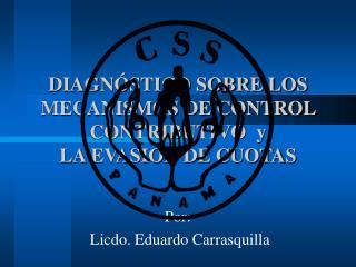 DIAGNÓSTICO SOBRE LOS  MECANISMOS DE CONTROL CONTRIBUTIVO  y  LA EVASION DE CUOTAS