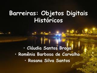 Barreiras: Objetos Digitais Históricos