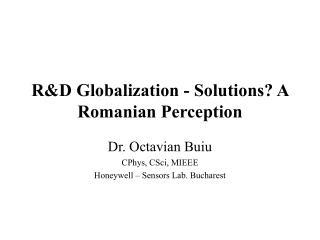 R&D Globalization - Solutions? A Romanian Perception