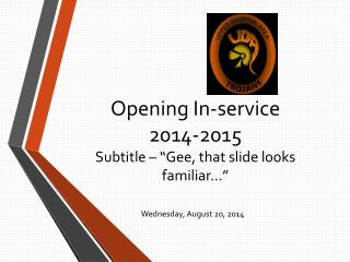 "Opening In-service 2014-2015 Subtitle – ""Gee, that slide looks familiar…"""