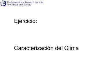 Ejercicio: Caracterización del Clima