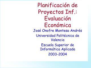 Planificación de Proyectos Inf.: Evaluación Económica