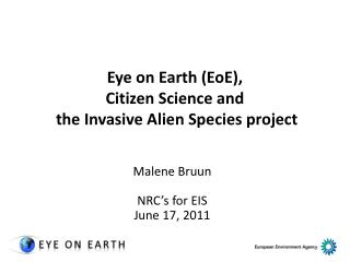 Eye on Earth (EoE), Citizen Science and  the Invasive Alien Species project