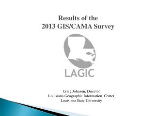 Results of the 2013 GIS/CAMA Survey