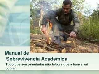 Manual de  Sobrevivência Acadêmica
