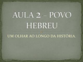 AULA  2  – POVO HEBREU