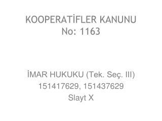 KOOPERATİFLER KANUNU No: 1163