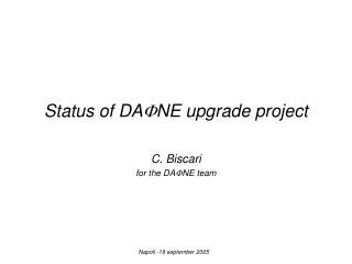 Status of DA F NE upgrade project