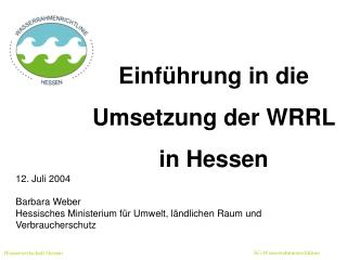 Einführung in die Umsetzung der WRRL  in Hessen
