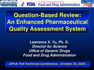 Question-Based Review:  An Enhanced Pharmaceutical Quality Assessment System