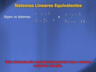 Sistemas  Lineares Equivalentes