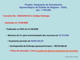 Projeto: Integração do Zoneamento Agroecológico do Estado de Alagoas – ZAAL, esc. 1:100.000