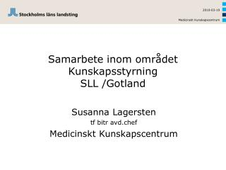 Samarbete inom området Kunskapsstyrning  SLL /Gotland