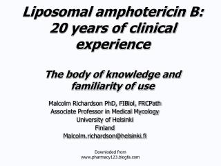 Malcolm Richardson PhD, FIBiol, FRCPath Associate Professor in Medical Mycology