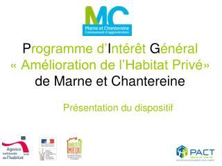 P rogramme d' I ntérêt  G énéral «Amélioration de l'HabitatPrivé» de Marne et Chantereine