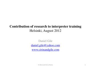 Contribution of research to interpreter training Helsinki, August 2012
