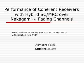 Performance of Coherent Receivers with Hybrid SC/MRC over Nakagami- m   Fading Channels