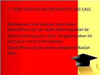 E. JENIS DATA DALAM OPENOFFICE.ORG CALC