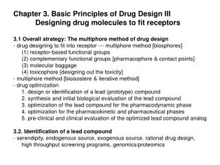 Chapter 3. Basic Principles of Drug Design III  Designing drug molecules to fit receptors
