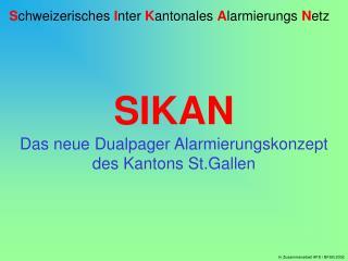 S chweizerisches  I nter  K antonales  A larmierungs  N etz