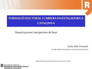 FORMACI� DOCTORAL I CARRERA INVESTIGADORA A CATALUNYA
