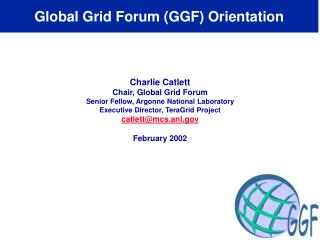 Global Grid Forum (GGF) Orientation