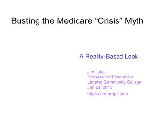 Busting the Medicare �Crisis� Myth