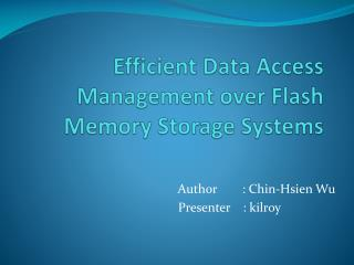 Efficient Data Access Management over Flash Memory Storage Systems