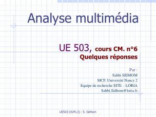UE 503,  cours CM. n°6 Quelques réponses