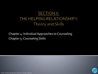 SECTION II: THE HELPING RELATIONSHIP I: Theory and Skills