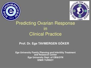 Predicting Ovarian Response  in  Clinical Practice
