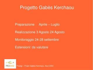 Prodigi – Projet Gabès-Kerchaou, Aout 2003