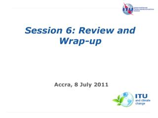 Session 6: Review and Wrap-up