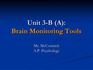 Unit 3-B (A): Brain Monitoring Tools