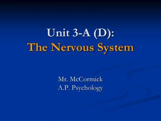 Unit 3-A (D): The Nervous System