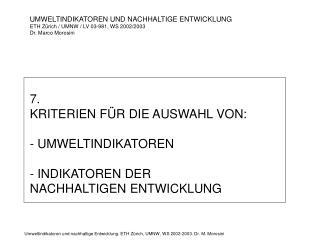 7.  KRITERIEN FÜR DIE AUSWAHL VON:  UMWELTINDIKATOREN - INDIKATOREN DER  NACHHALTIGEN ENTWICKLUNG