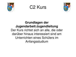 C2 Kurs