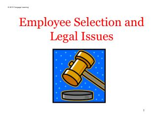 Employee Selection and Legal Issues