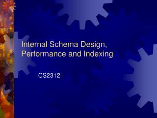 Internal Schema Design, Performance and Indexing